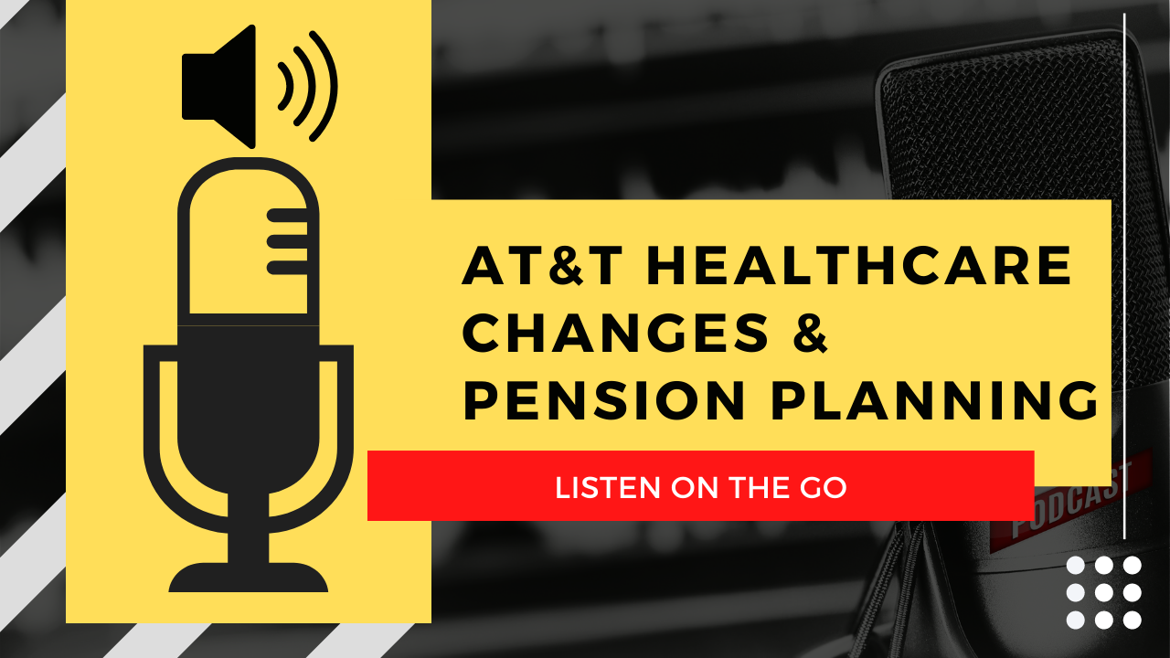 AT&T Healthcare Changes & Pension Planning